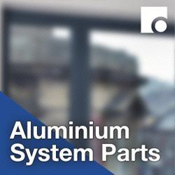 Aluminium Systems Parts