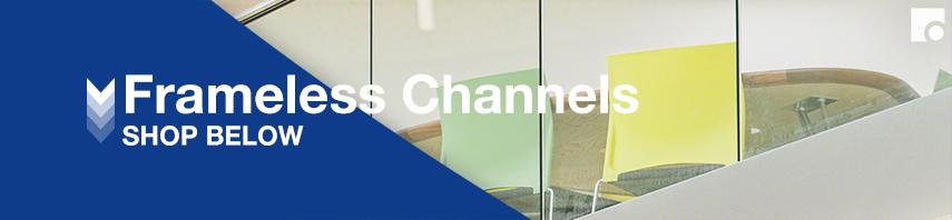 Frameless Channels